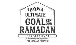 Τελικός σκοπός TAQWA των προετοιμασιών Ramadan μας, για να είναι μεταξύ του δίκαιου για τώρα και για πάντα! διανυσματική απεικόνιση