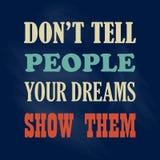 Το ενθαρρυντικό απόσπασμα κινήτρου δεν λέει στους ανθρώπους τα όνειρά που σας τους παρουσιάζουν διανυσματική αφίσα διανυσματική απεικόνιση