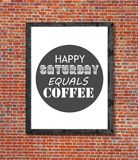 Το ευτυχές Σάββατο είναι ίσο με τον καφέ που γράφεται στο πλαίσιο εικόνων Στοκ Φωτογραφία