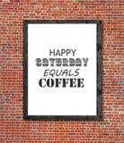 Το ευτυχές Σάββατο είναι ίσο με τον καφέ που γράφεται στο πλαίσιο εικόνων Στοκ φωτογραφία με δικαίωμα ελεύθερης χρήσης