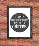 Το ευτυχές Σάββατο είναι ίσο με τον καφέ που γράφεται στο πλαίσιο εικόνων Στοκ φωτογραφίες με δικαίωμα ελεύθερης χρήσης