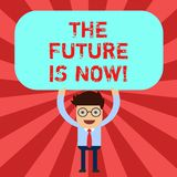 Το κείμενο γραφής το μέλλον είναι τώρα Έννοια που σημαίνει το νόμο για να λάβει σήμερα τι θέλετε αύριο τη στάση ατόμων διανυσματική απεικόνιση