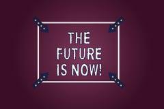 Το κείμενο γραφής το μέλλον είναι τώρα Έννοια που σημαίνει το νόμο για να λάβει σήμερα τι θέλετε αύριο την τετραγωνική περίληψη απεικόνιση αποθεμάτων