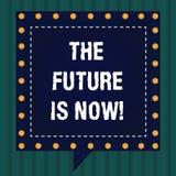 Το κείμενο γραφής το μέλλον είναι τώρα Έννοια που σημαίνει το νόμο για να λάβει σήμερα τι θέλετε αύριο την τετραγωνική ομιλία απεικόνιση αποθεμάτων