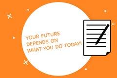 Το κείμενο γραφής που γράφει το μέλλον σας εξαρτάται από αυτό που σήμερα Η έννοια έννοιας κάνει το φύλλο σωστών ενεργειών τώρα το απεικόνιση αποθεμάτων