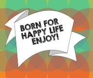 Το κείμενο γραψίματος λέξης γεννημένο για την ευτυχισμένη ζωή απολαμβάνει Επιχειρησιακή έννοια για τη νεογέννητη ευτυχία μωρών πο ελεύθερη απεικόνιση δικαιώματος