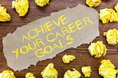 Το κείμενο γραψίματος λέξης επιτυγχάνει τους στόχους σταδιοδρομίας σας Επιχειρησιακή έννοια για την προσιτότητα για την επαγγελμα στοκ φωτογραφία
