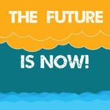 Το κείμενο γραψίματος λέξης το μέλλον είναι τώρα Επιχειρησιακή έννοια για το νόμο για να λάβει σήμερα τι θέλετε αύριο να προγραμμ διανυσματική απεικόνιση