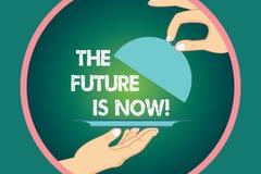 Το κείμενο γραψίματος λέξης το μέλλον είναι τώρα Επιχειρησιακή έννοια για το νόμο για να λάβει σήμερα τι θέλετε αύριο τη HU απεικόνιση αποθεμάτων