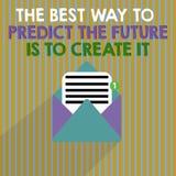 Το κείμενο γραψίματος λέξης ο καλύτερος τρόπος να προβλεφθεί το μέλλον πρόκειται να το δημιουργήσει Η επιχειρησιακή έννοια για το ελεύθερη απεικόνιση δικαιώματος
