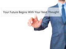 Το μέλλον σας αρχίζει με την επόμενη σκέψη σας - χέρι επιχειρηματιών προ Στοκ εικόνα με δικαίωμα ελεύθερης χρήσης