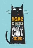 Το σπίτι είναι όπου η γάτα είναι Αστείο απόσπασμα για τα κατοικίδια ζώα Στοκ Εικόνες