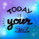 Το υπόβαθρο είναι σήμερα η ημέρα σας Στοκ Εικόνα