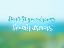 Το Don't άφησε τα όνειρά σας να είναι μόνο εμπνευσμένη κάρτα αποσπάσματος ονείρων Στοκ εικόνα με δικαίωμα ελεύθερης χρήσης