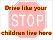 Το Drive στάσεων όπως τα παιδιά σας ζει εδώ διανυσματική επιβράδυνση πάρκων ρυμουλκών τυπωμένων υλών σημαδιών κινδύνου αρχείων 2  Στοκ φωτογραφία με δικαίωμα ελεύθερης χρήσης