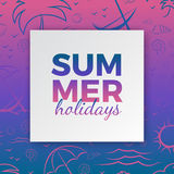 Τυπογραφία καλοκαιρινών διακοπών για την αφίσα, έμβλημα, εποχιακό σχέδιο καρτών με το πλαίσιο, ρόδινο μπλε υπόβαθρο κλίσης, χέρι  διανυσματική απεικόνιση