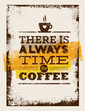 Υπάρχει πάντα χρόνος για τον καφέ Δημιουργική εκλεκτής ποιότητας έννοια αφισών Στοκ φωτογραφία με δικαίωμα ελεύθερης χρήσης