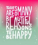 Υπάρχουν τόσοι πολλοί όμορφοι λόγοι να είναι ευτυχείς Στοκ Εικόνα
