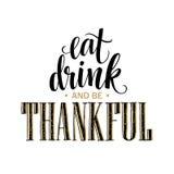 Φάτε, πιείτε και να είστε ευγνώμων συρμένη χέρι επιγραφή, σχέδιο καλλιγραφίας ημέρας των ευχαριστιών Διακοπές που γράφουν για την ελεύθερη απεικόνιση δικαιώματος