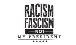 Φασισμός ρατσισμού όχι ο Πρόεδρός μου απεικόνιση αποθεμάτων