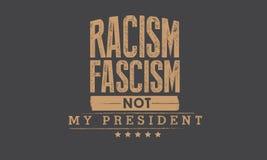 Φασισμός ρατσισμού όχι ο Πρόεδρός μου ελεύθερη απεικόνιση δικαιώματος