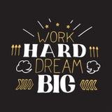 Χέρι έννοιας που γράφει το κινητήριο απόσπασμα Σκληρό όνειρο εργασίας μεγάλο Διανυσματικό σχέδιο αφισών κινήτρου στοκ εικόνες