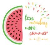 Χαριτωμένο θετικό απόσπασμα με το καρπούζι και το ρητό της «λιγότερης Δευτέρας περισσότερο καλοκαίρι» διανυσματική απεικόνιση