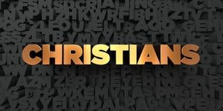 Χριστιανοί - χρυσό κείμενο στο μαύρο υπόβαθρο - τρισδιάστατο δικαίωμα ελεύθερη εικόνα αποθεμάτων Στοκ εικόνες με δικαίωμα ελεύθερης χρήσης