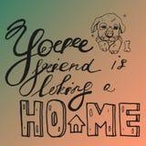 Χρωματισμένο χέρι διανυσματικό κείμενο στο υπόβαθρο κλίσης Ο φίλος σας ένα σπίτι Για το κατάστημα πώλησης σκυλιών Στοκ εικόνες με δικαίωμα ελεύθερης χρήσης