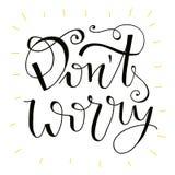 Беспокойство ` t Дон счастливо - вручите цитату литерности Стоковые Фотографии RF