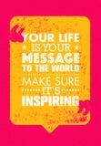 Ваша жизнь ваше сообщение к миру Убеждайтесь свой воодушевлять Воодушевляя творческая цитата мотивировки Оформление вектора бесплатная иллюстрация