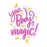 Ваше тело волшебно Нарисованная рукой литерность вектора Мотивационная вдохновляющая цитата иллюстрация вектора