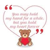 Вдохновляющая цитата влюбленности Вы можете держать мою руку на некоторое время, но Стоковые Фотографии RF