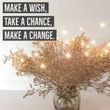 Вдохновляющее ` цитаты делает желание, принимает шанс, делает ` изменения Стоковое Фото