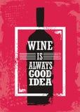 Вино всегда хорошая идея иллюстрация вектора