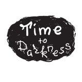 Время к темноте - смешной рукописной цитате Печать для воодушевлять иллюстрация штока