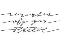 Вспомните почему вы начали Цитата каллиграфии Стоковое фото RF