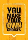 Вы делаете ваши собственные выборы Воодушевляя цитата мотивировки спортзала разминки и фитнеса Творческое оформление вектора иллюстрация вектора