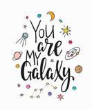 Вы моя литерность оформления цитаты галактики Стоковое фото RF