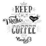 Держите спокойный и делайте кофе, милую руку нарисованная литерность иллюстрация вектора