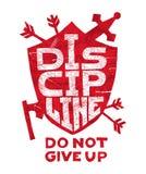 Дисциплина, не дает вверх Grungy нарисованный вручную плакат с литерностью Вдохновляющая и мотивационная цитата Экран, стрелки, о иллюстрация штока