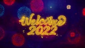 Добро пожаловать 2022 приветствуя частиц искры текста на покрашенных фейерверках