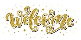 Добро пожаловать Слово литерности руки Рукописный современный знак оформления щетки Влияние яркого блеска золота также вектор илл иллюстрация вектора