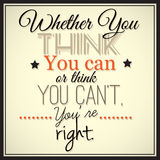 Думаете ли вы вы можете или думать вы не может, вы прав Стоковое Изображение