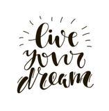 Живет ваша мечта Литерность написанная рукой Стоковая Фотография