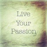 Живет ваша цитата страсти вдохновляющая Стоковая Фотография RF
