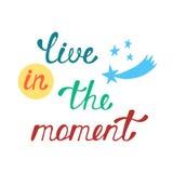 Живите в моменте Вдохновляющая цитата о счастливом Стоковое Фото