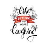 Жизнь лучшая когда вы смеяться над re ` Стоковое Изображение