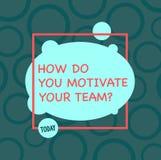 Знак текста показывая как вы мотируете ваше Teamquestion Схематические стратегии фото для поддержания мотивации несимметричной бесплатная иллюстрация