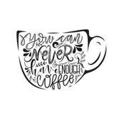 Изолированная иллюстрация с нарисованной вручную литерностью вы можете никогда не иметь достаточную надпись кофе для печатей и пл иллюстрация штока